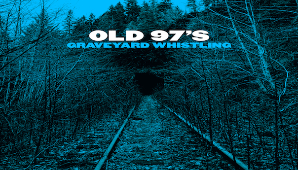 Old 97's, Graveyard Whistling