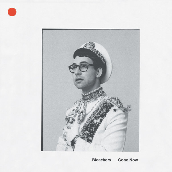 Gone Now, Don't Take The Money, Jack Antonoff, Bleachers