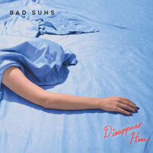 Bad Suns, Disappear Here