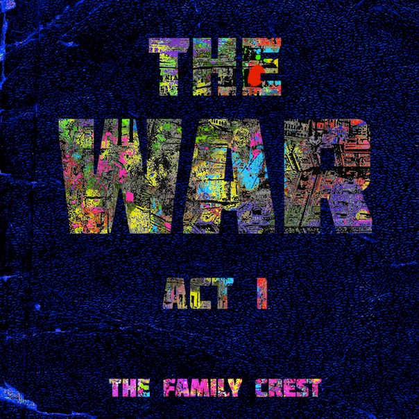The Family Crest, The War: Act I
