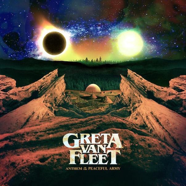Greta Van Fleet/Anthem of the Peaceful Army