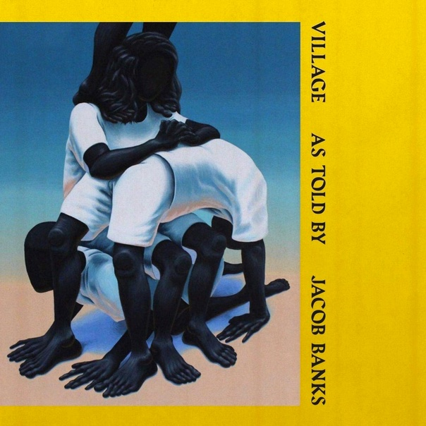 Jacob Banks, Village