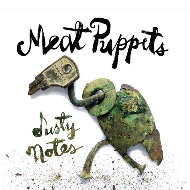 Meat Puppets, dusty notes