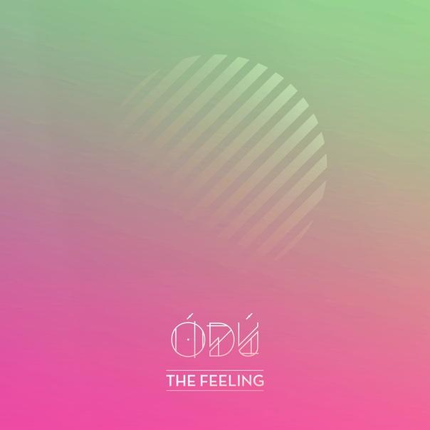 Ódú, The feeling