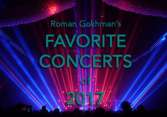 Roman Gokhman's favorite concerts of 2017: Introduction