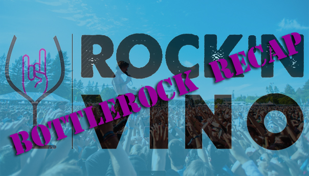 Rock'N Vino: BottleRock recap and summer fest preview