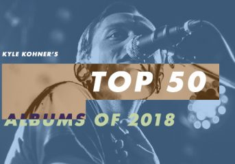 Kyle Kohner's top 50 albums of 2018: 20-11