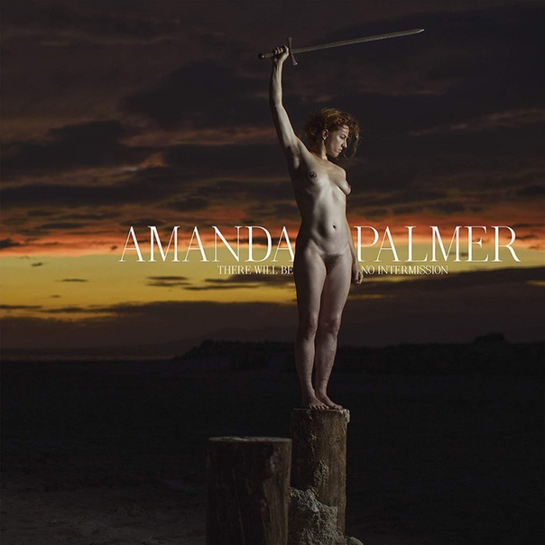 Amanda Palmer, There Will Be No Intermission