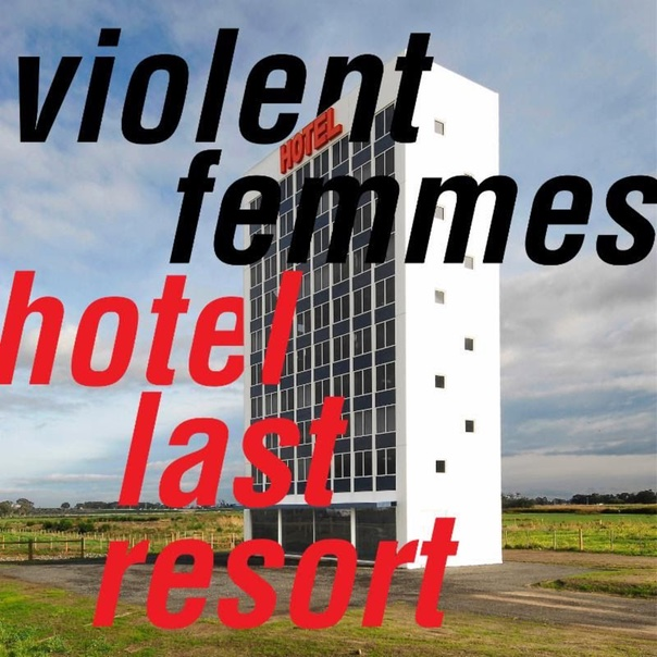 Violent Femmes, Hotel last resort