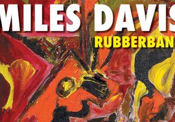 ALBUM REVIEW: Miles Davis snaps back to a creative precipice with 'Rubberband'