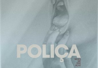 ALBUM REVIEW: Poliça delivers a life-affirming sentiment on 'When We Stay Alive'