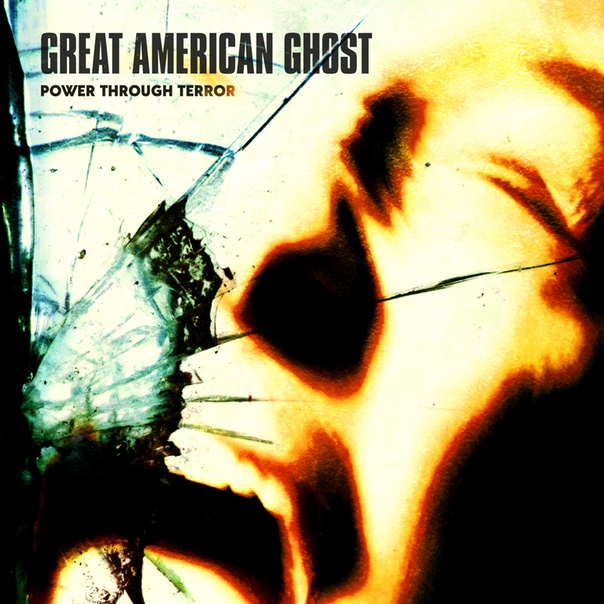Great American Ghost, power through terror