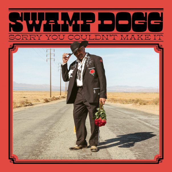 Swamp Dogg, Sorry Couldn't Make It