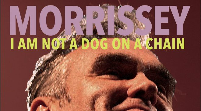 ALBUM REVIEW: Morrissey goes for blood on 'I Am Not A Dog On A Chain'