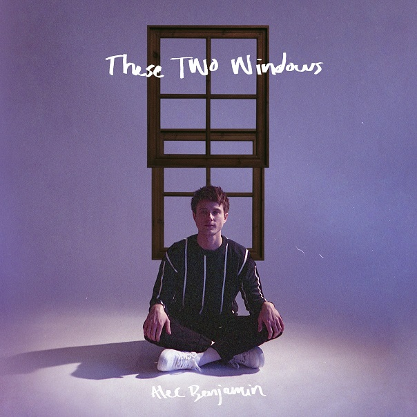 Alec Benjamin, These Two Windows