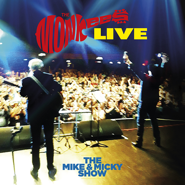 The Monkees, The Mike & Micky Show Live, Michael Nesmith, Micky Dolenz