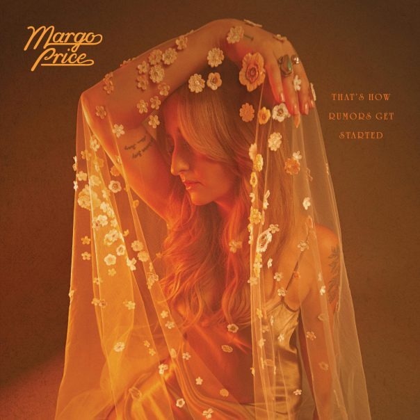Margo Price, That's How Rumor's Get Started