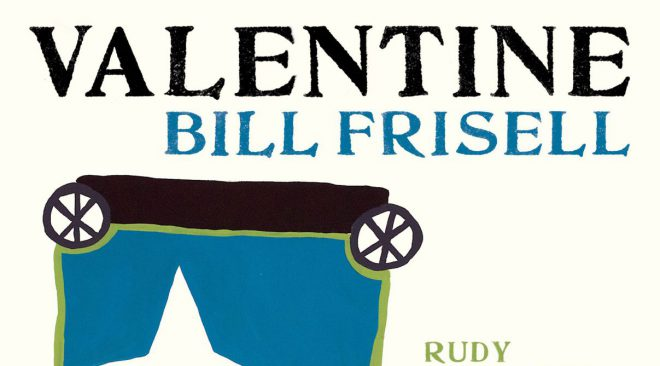 ALBUM REVIEW: Bill Frisell writes a love letter to his trio with 'Valentine'