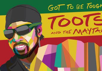 ALBUM REVIEW: Toots and the Maytals rekindle the fire on 'Got To Be Tough'
