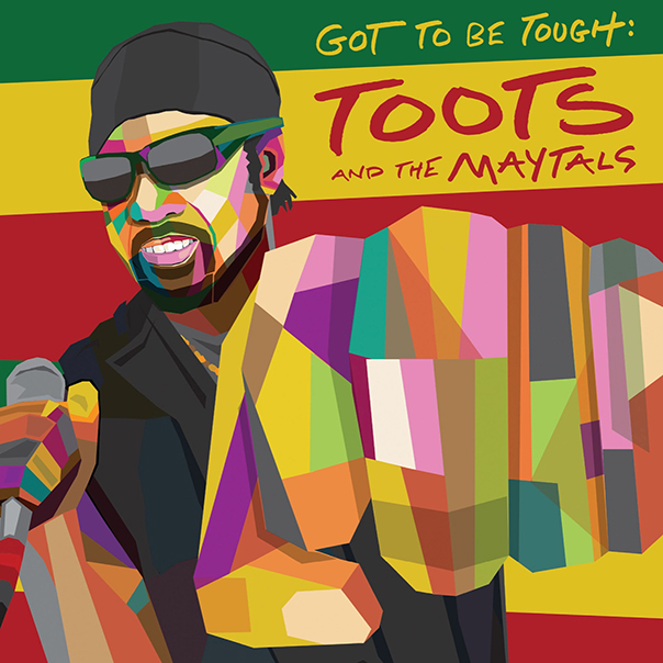 Toots and the Maytals, Got To Be Tough, Frederick Hibbert