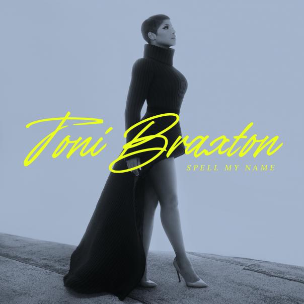Toni Braxton, Spell My Name
