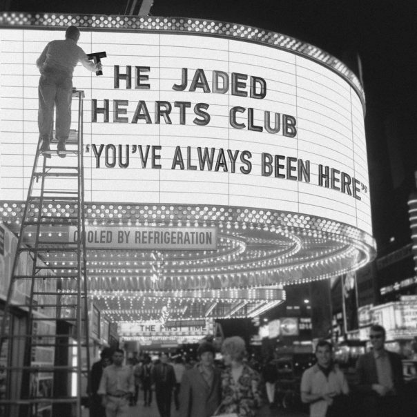 The Jaded Hearts Club, You've Always Been Here