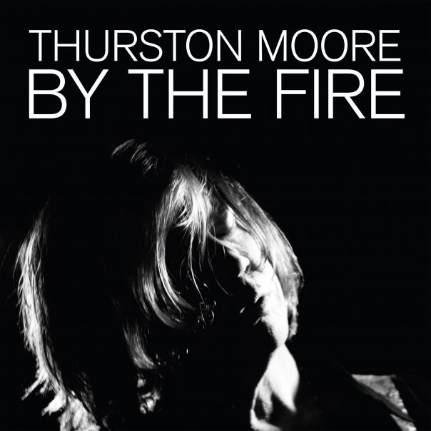 Thurston Moore By The Fire, Thurston Moore, Sonic Youth