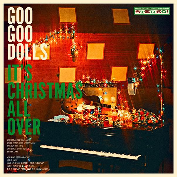 Goo Goo Dolls, It's Christmas All Over, Goo Goo Dolls It's Christmas All Over