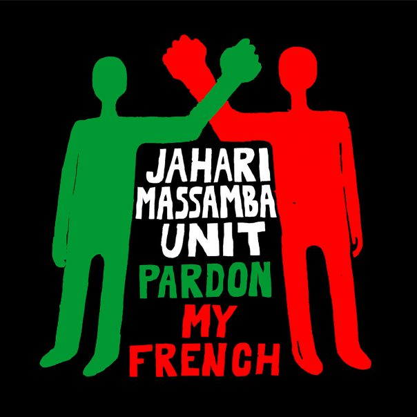 Jahari Masamba Unit, Pardon My French