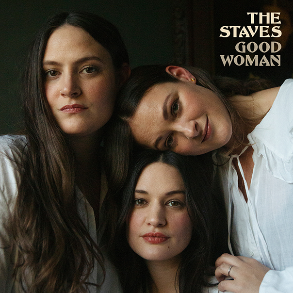 The Staves, Good Woman, The Staves