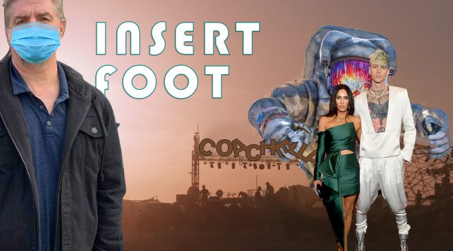 Insert Foot: Post-rock, post-apocalyptic Coachella, not over Megan Fox and Machine Gun Kelly