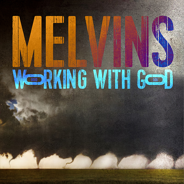 The Melvins, Working With God