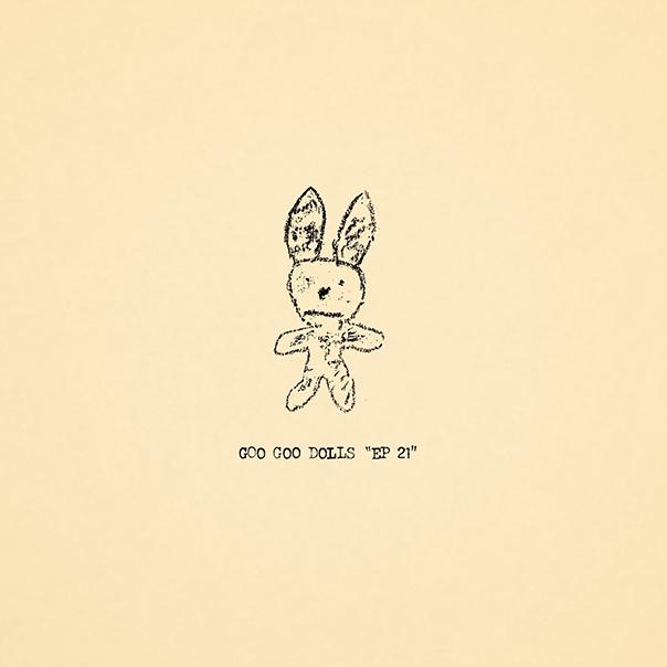 Goo Goo Dolls, EP 21, Goo Goo Dolls EP 21
