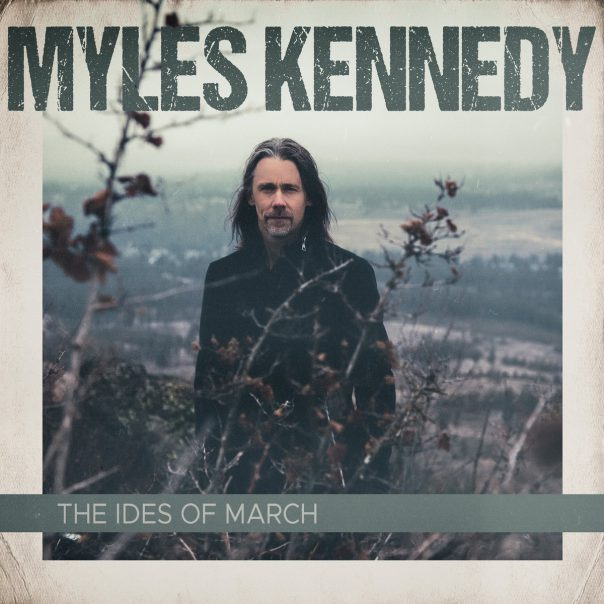 Myles Kennedy, The Ides of March, Myles Kennedy The Ides of March