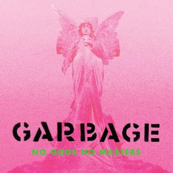 Garbage, No Gods No Masters